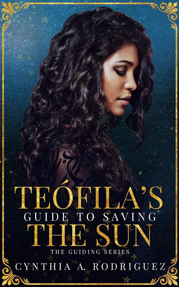 Teófila's Guide to Saving the Sun (Guiding, #1)