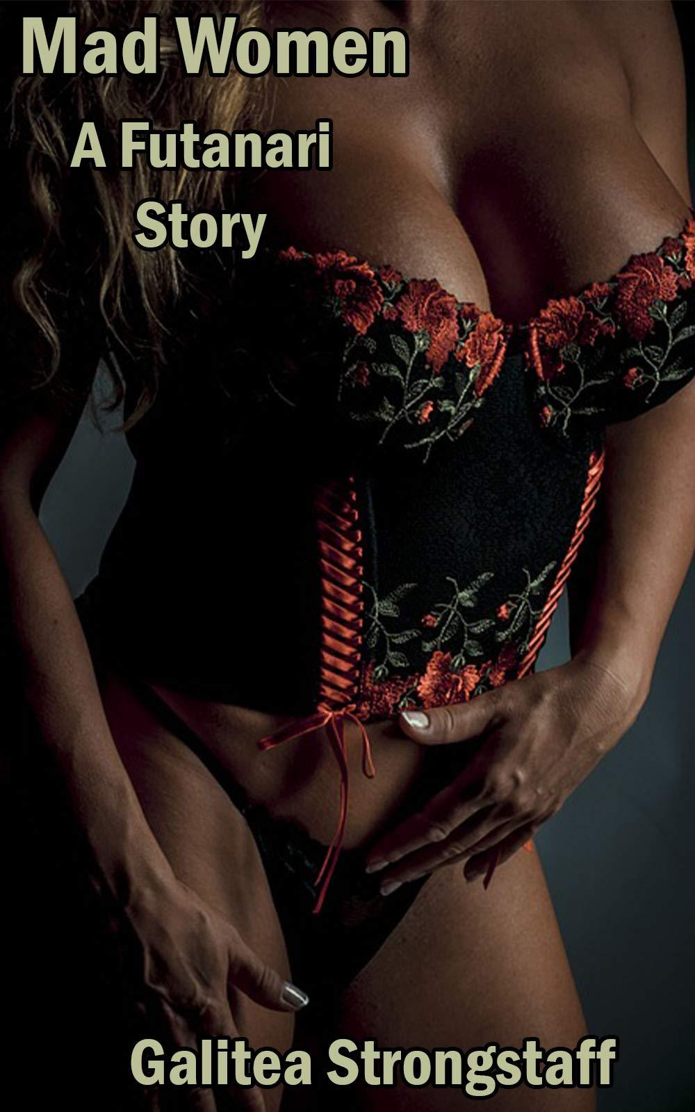 Mad Women: A Futanari Story