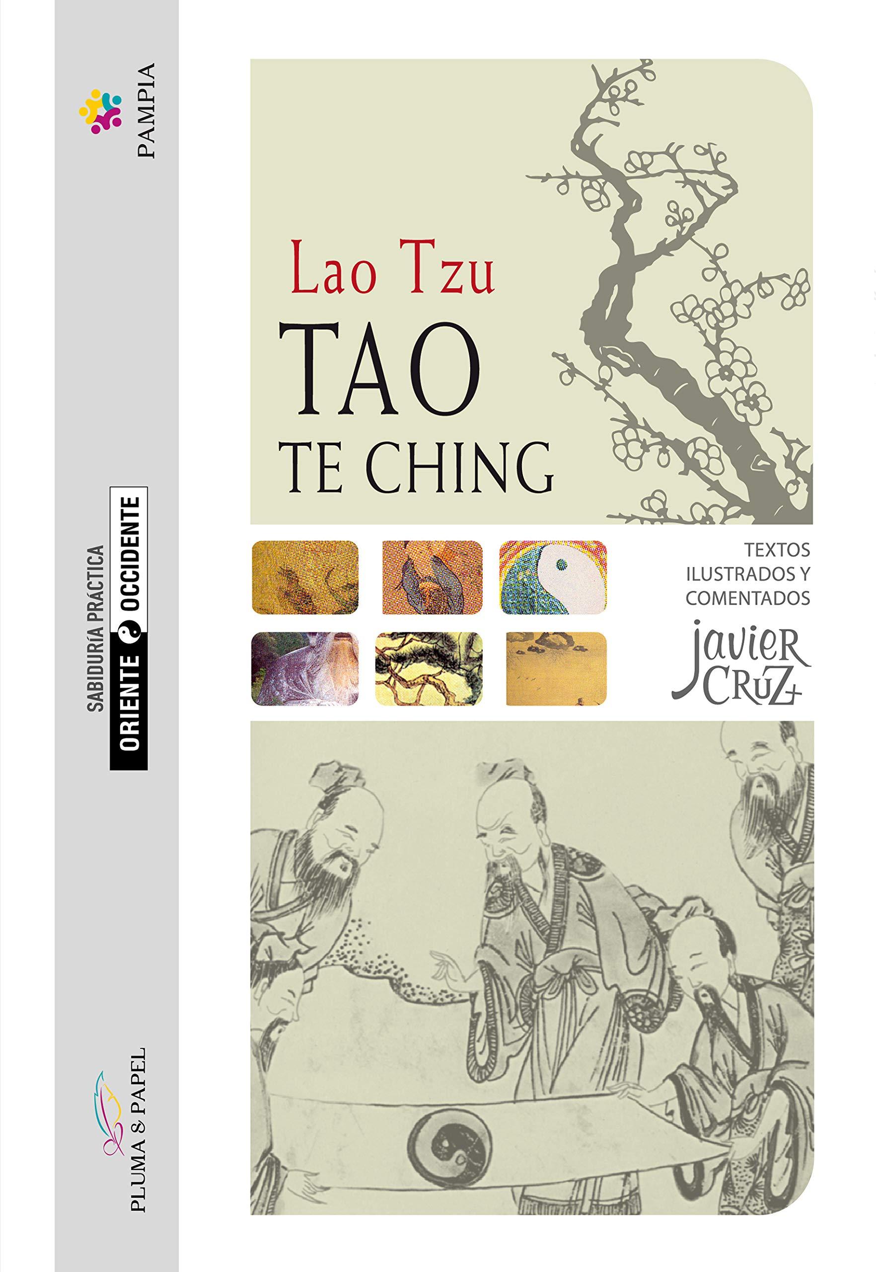 Tao Te Ching - anotado, comentado e ilustrado: Lao Tzu Tao Te Ching