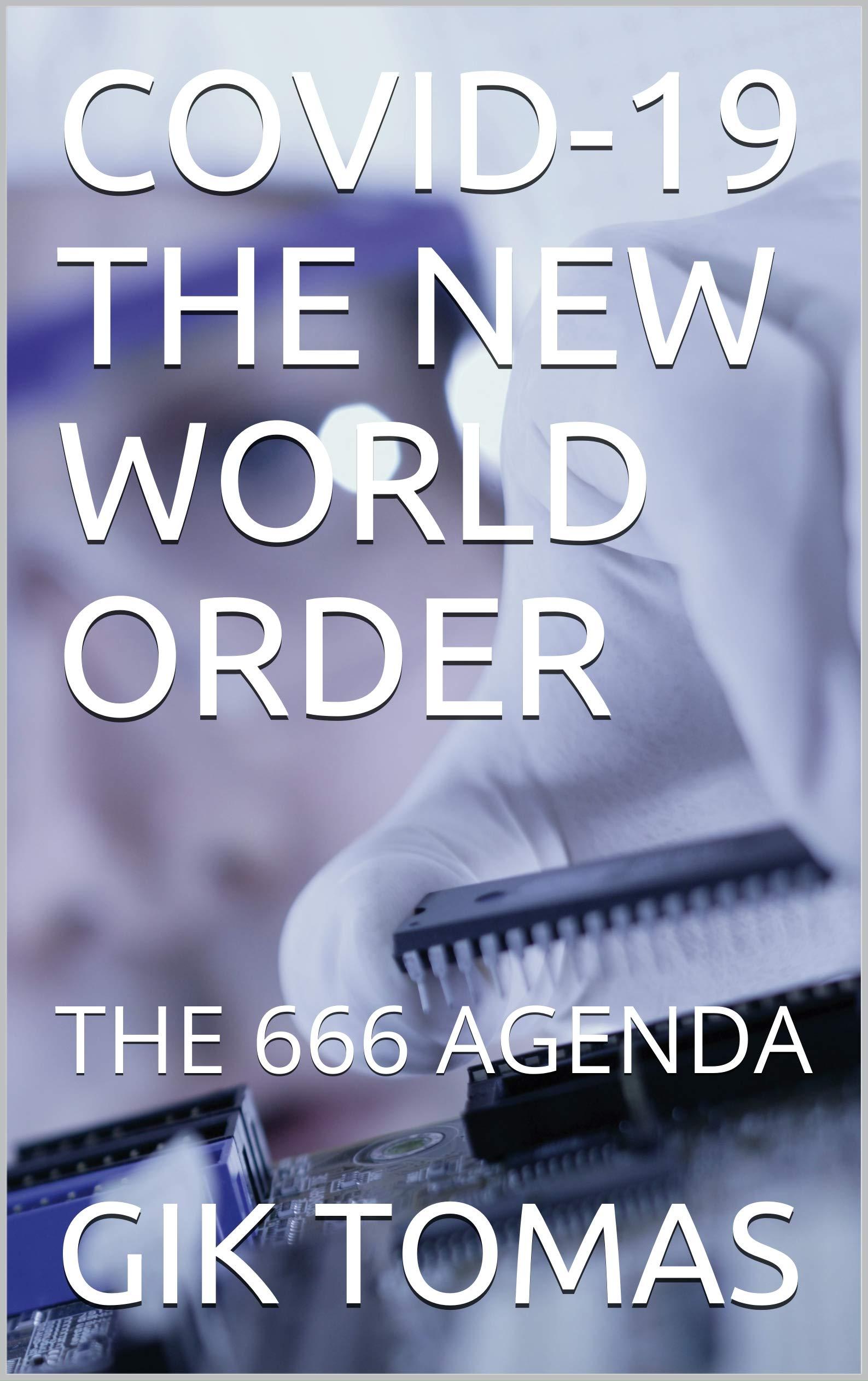 COVID-19 THE NEW WORLD ORDER: THE 666 AGENDA