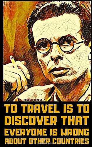 Aldous Huxley: A Little Book of Essential Quotes on Life, Mind, and Freedom