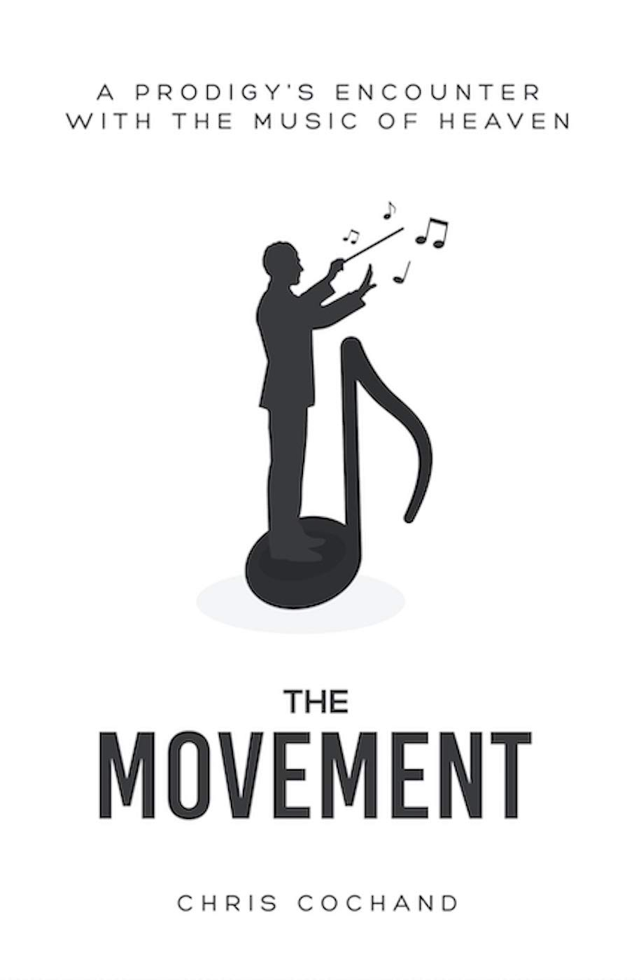 The Movement: A Prodigy's Encounter with the Music of Heaven