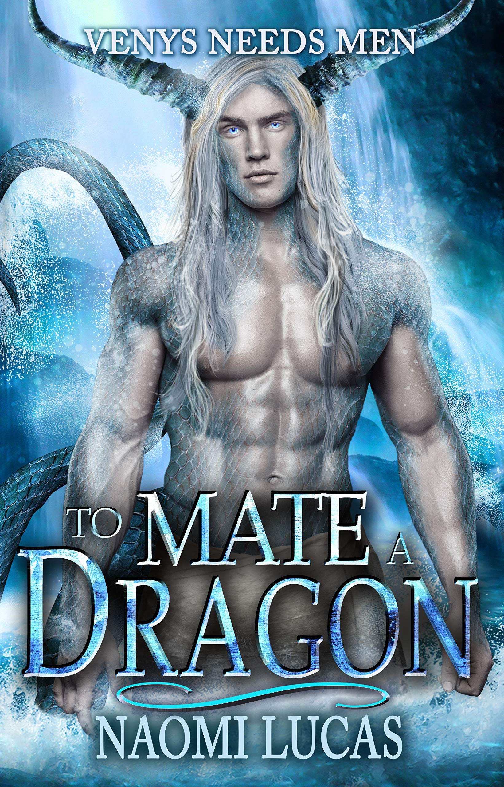 To Mate A Dragon (Venys Needs Men; Tropical Dragons, #2)