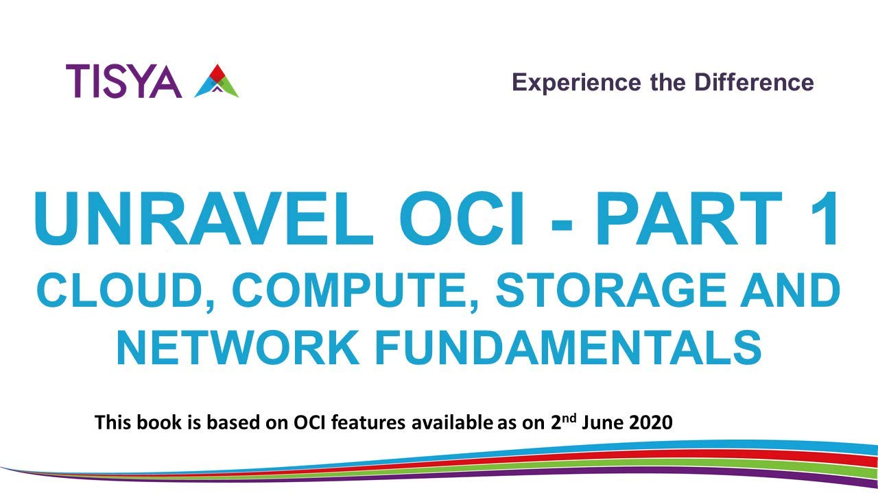 Oracle Cloud Infrastructure - Cloud and Compute Fundamentals: Part 1 - June 2020 Edition (Unravel OCI - June 2020 Edition)