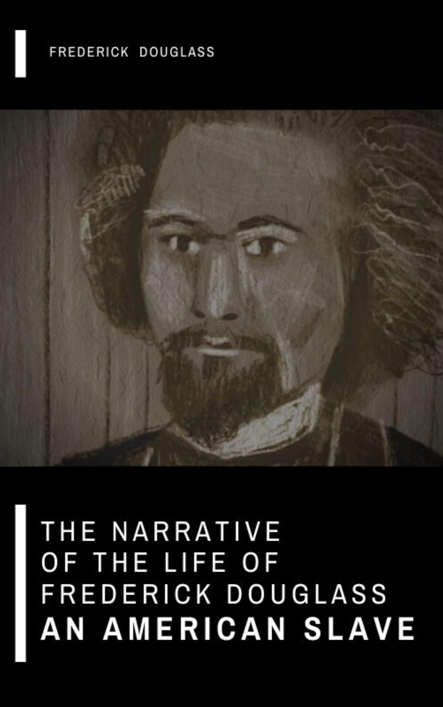 The Narrative of the Life of Frederick Douglass An American Slave