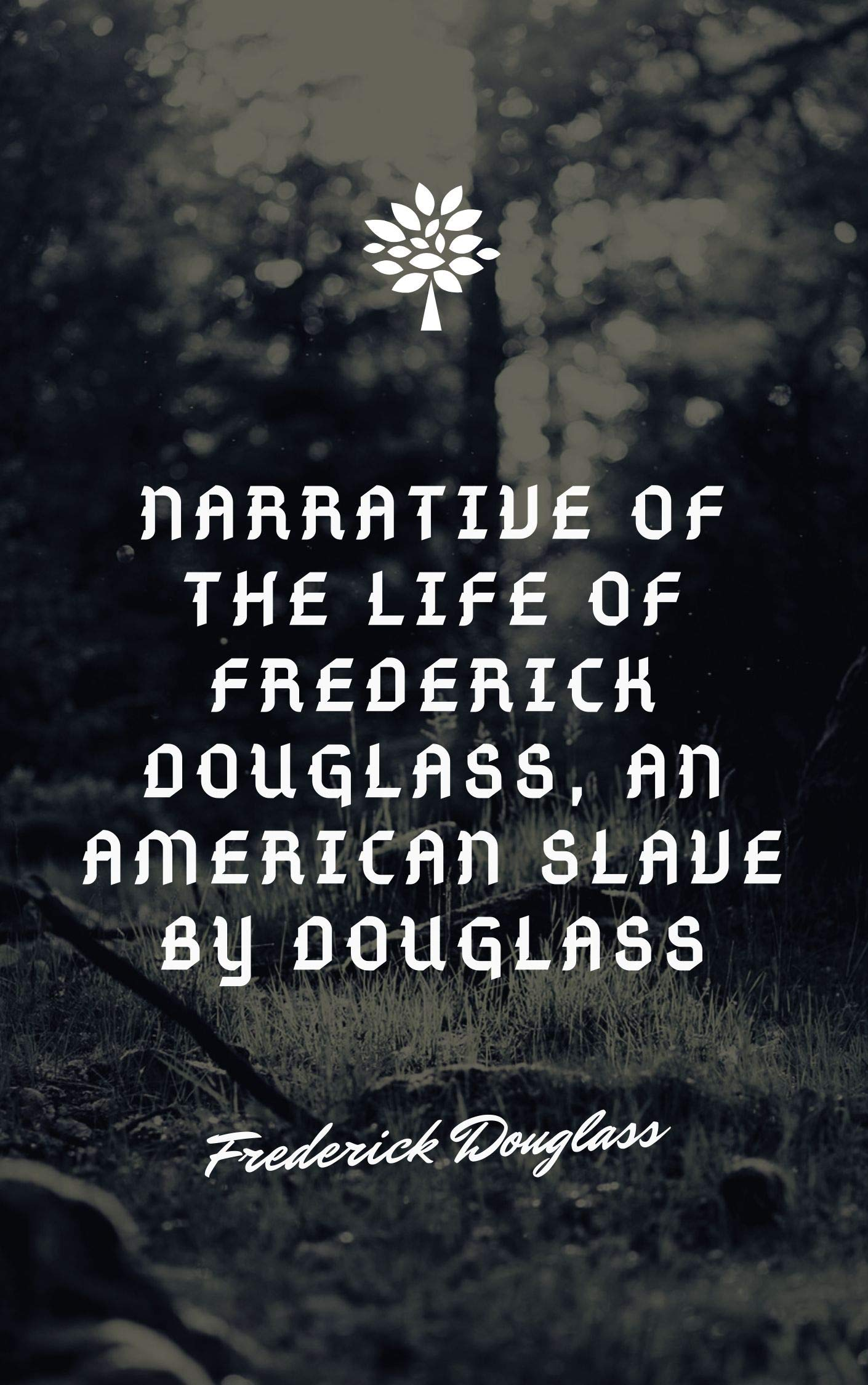 Narrative of the Life of Frederick Douglass , an American Slave
