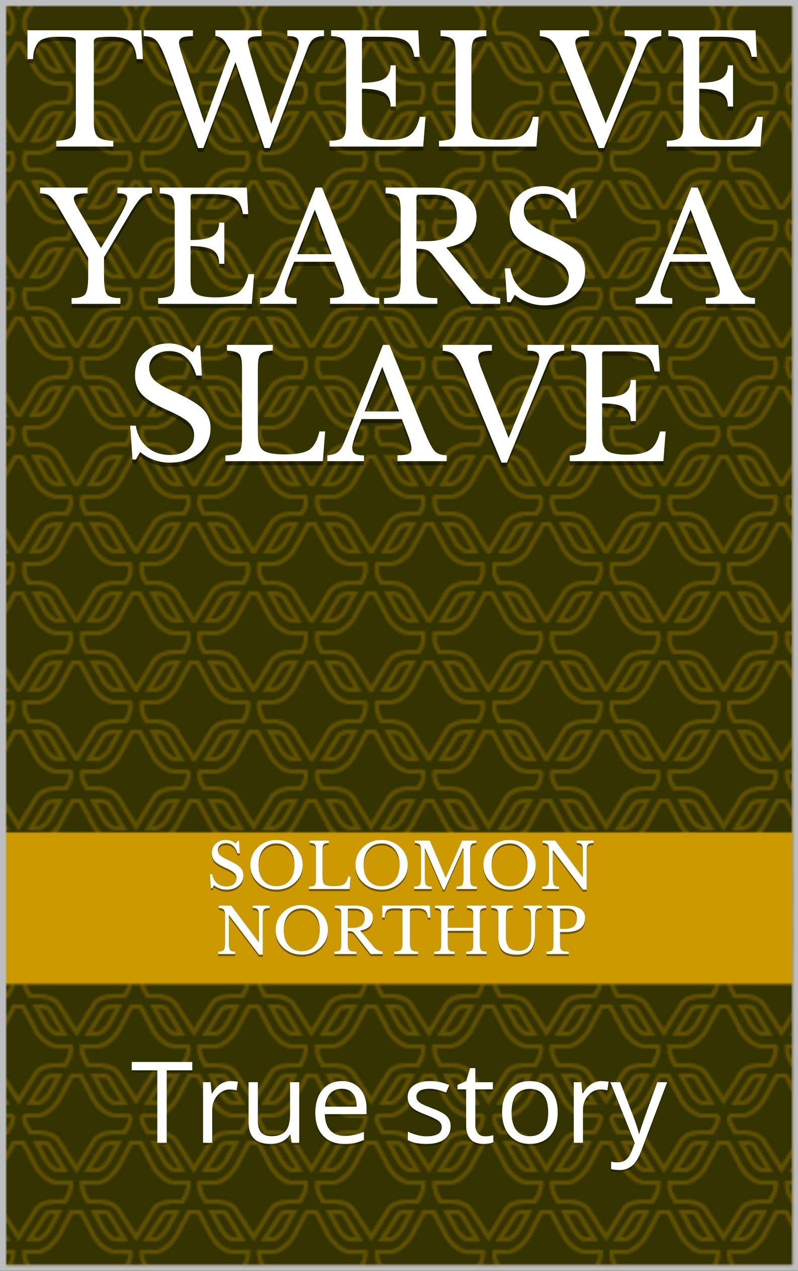 Twelve Years a Slave: True story