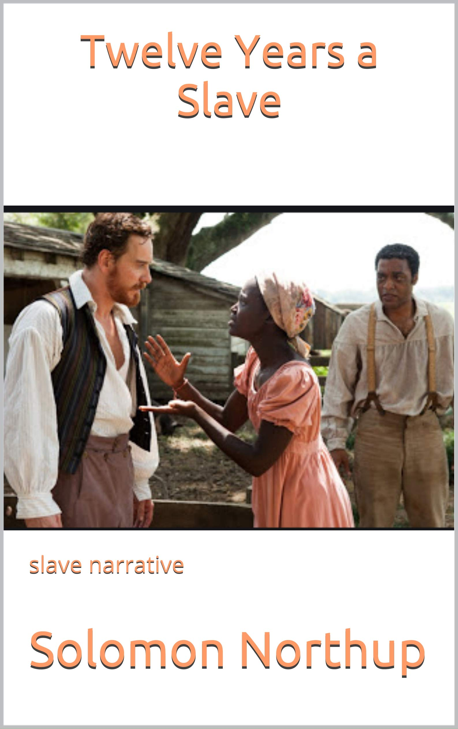 Twelve Years a Slave: slave narrative