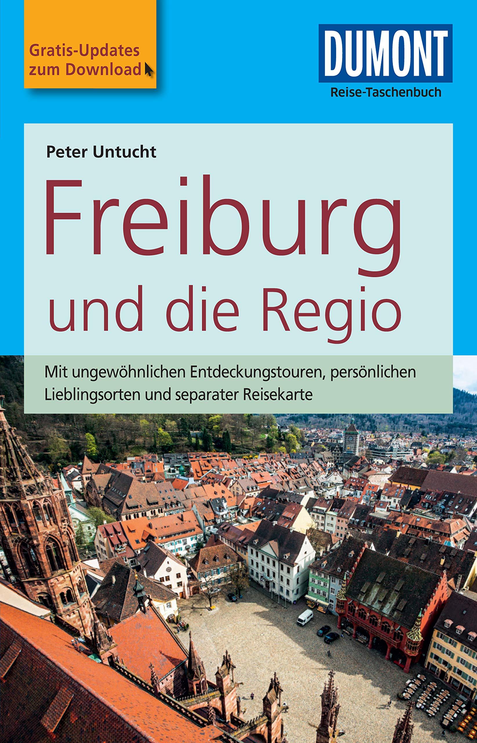 DuMont Reise-Taschenbuch Reiseführer Freiburg und die Regio: mit Online-Updates als Gratis-Download (DuMont Reise-Taschenbuch E-Book)