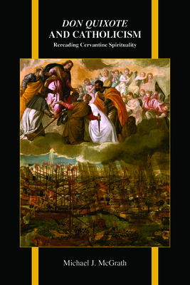 Don Quixote and Catholicism: Rereading Cervantine Spirituality