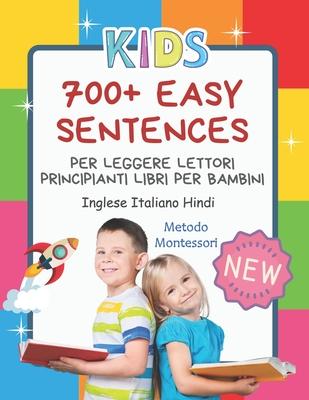 700+ Easy Sentences Per Leggere Lettori Principianti Libri Per Bambini Inglese Italiano Hindi Metodo Montessori: Illustrating children's books jumbo picture for kids to practice reading, coloring. I can read and paint creativity for kids 4-8 anni.