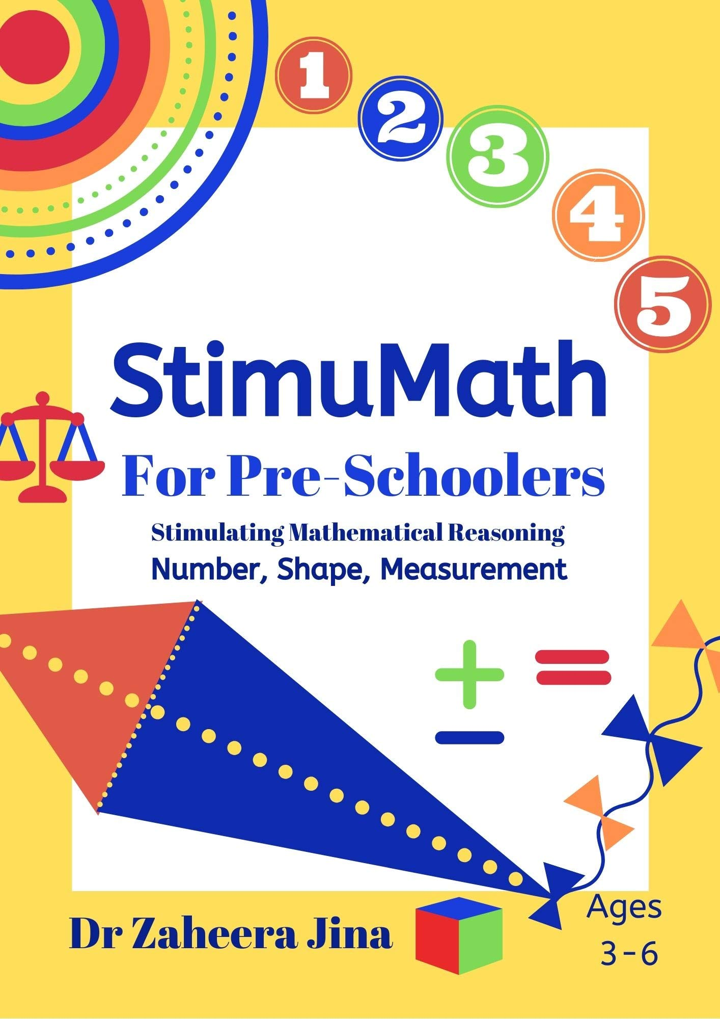 StimMath for Pre-schoolers Activity Book: Stimulating Mathematical Reasoning (This book is the activity book and needs to be used in conjunction with StimuMath for Pre-Schoolers Resource Book)