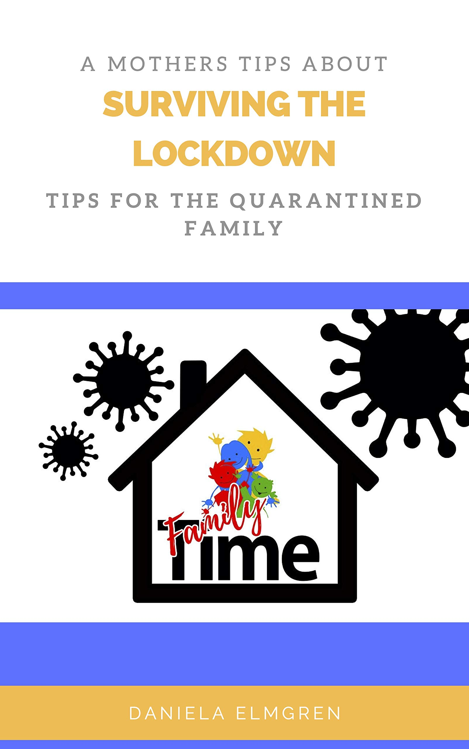 Surviving the Lockdown: A mother's tips for the quarantined family