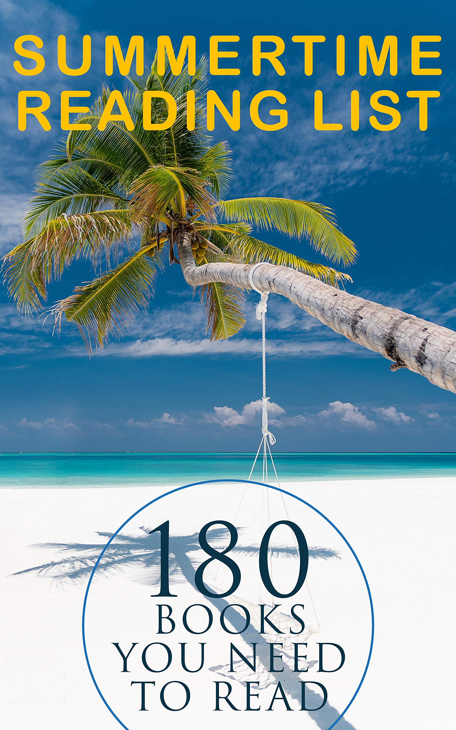 Summertime Reading List: 180 Books You Need to Read (Vol.I): Leaves of Grass, Siddhartha, Middlemarch, The Jungle, Macbeth, Moby-Dick, A Study in Scarlet, The Way We Live Now, Sister Carrie...