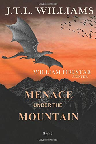William Firestar and The Menace Under the Mountain