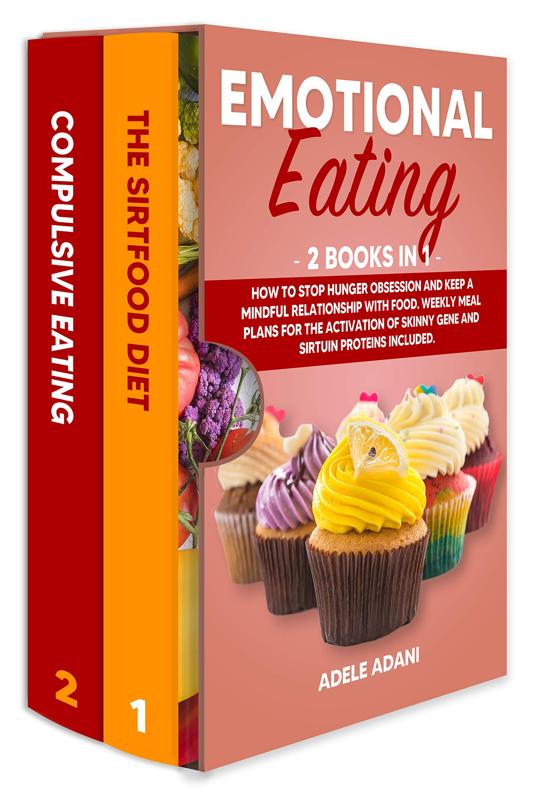 EMOTIONAL EATING: 2 books in 1: How to Stop Hunger Obsession and keep a Mindful Relationship with Food. Weekly Meal Plans for the Activation of Skinny Gene and Sirtuin Proteins Included