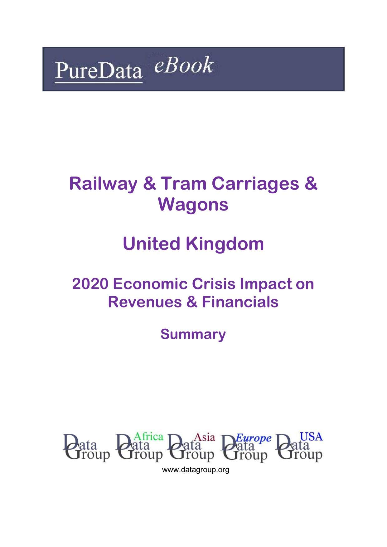 Railway & Tram Carriages & Wagons United Kingdom Summary: 2020 Economic Crisis Impact on Revenues & Financials