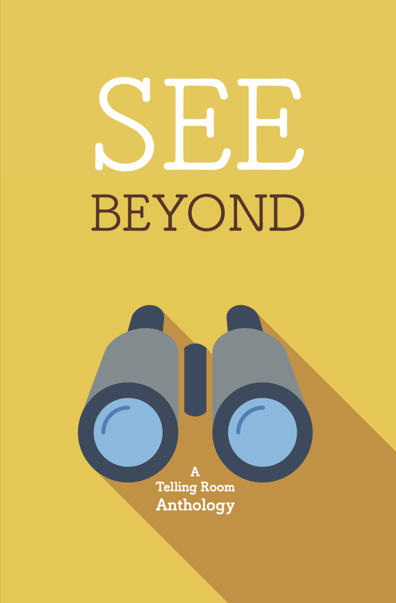 See Beyond: A Telling Room Anthology