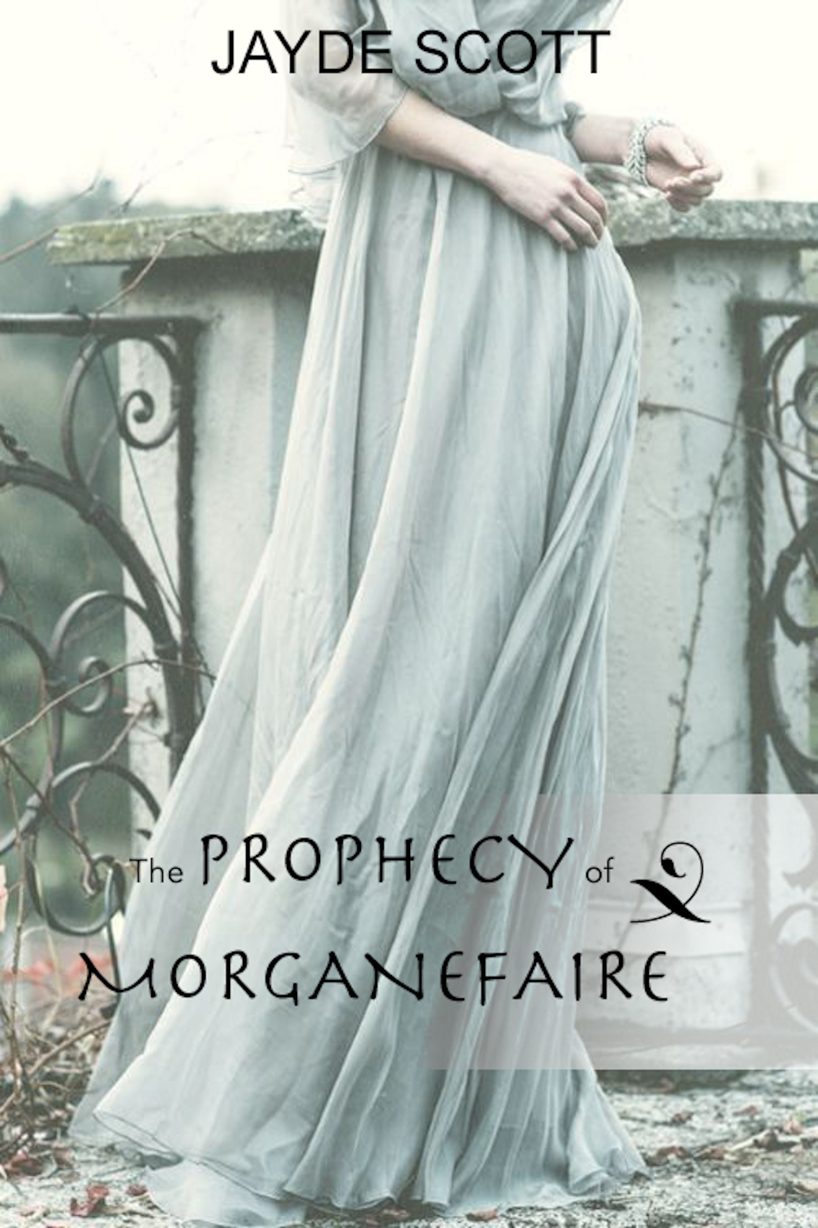 The Prophecy of Morganefaire (The Prophecy of Morganefaire, #1)
