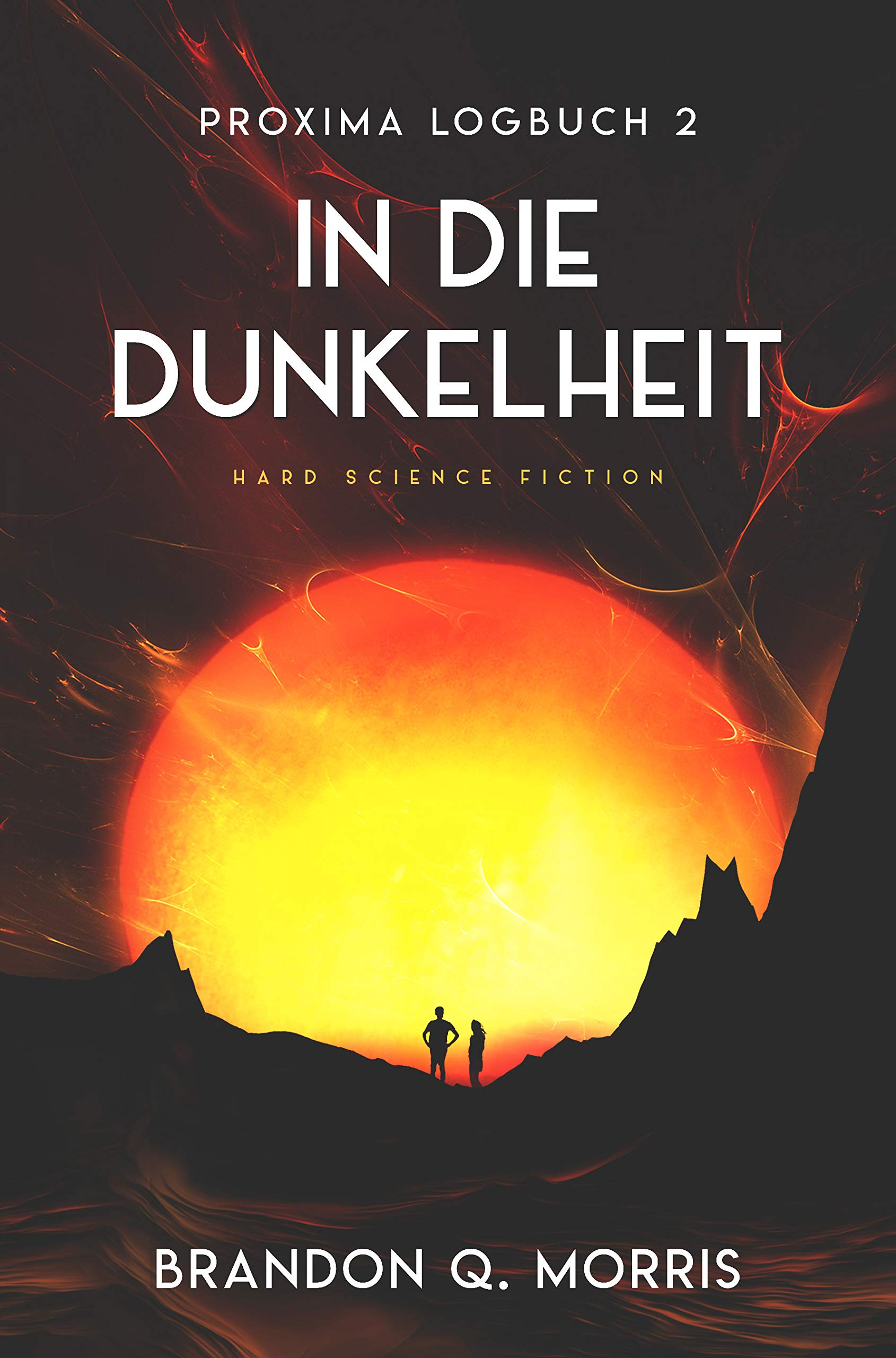 Proxima-Logbuch 2: In die Dunkelheit: Hard Science Fiction