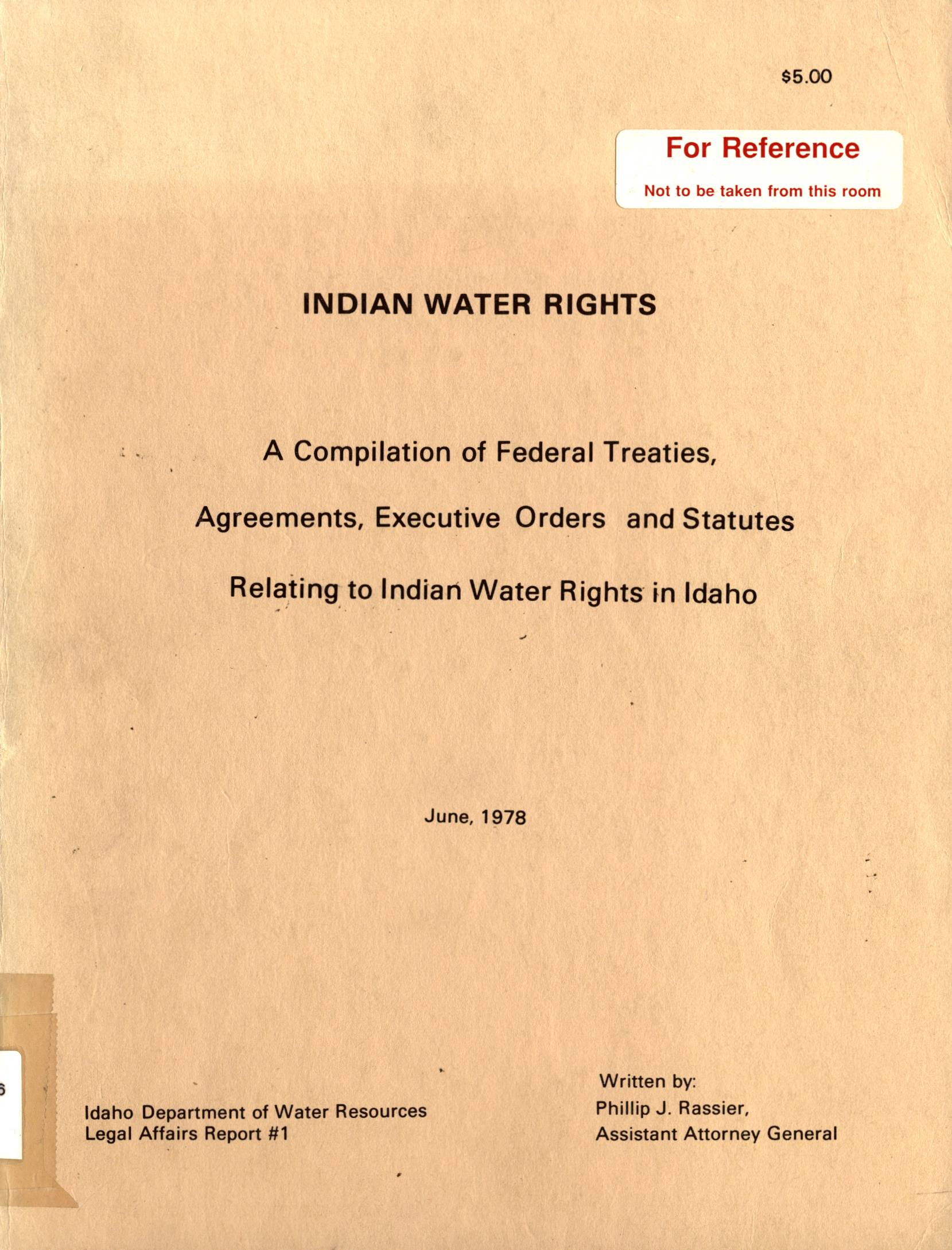 Indian Water Rights: a compilation of federal treaties, agreements, executive orders, and statutes relating to Indian water rights in Idaho