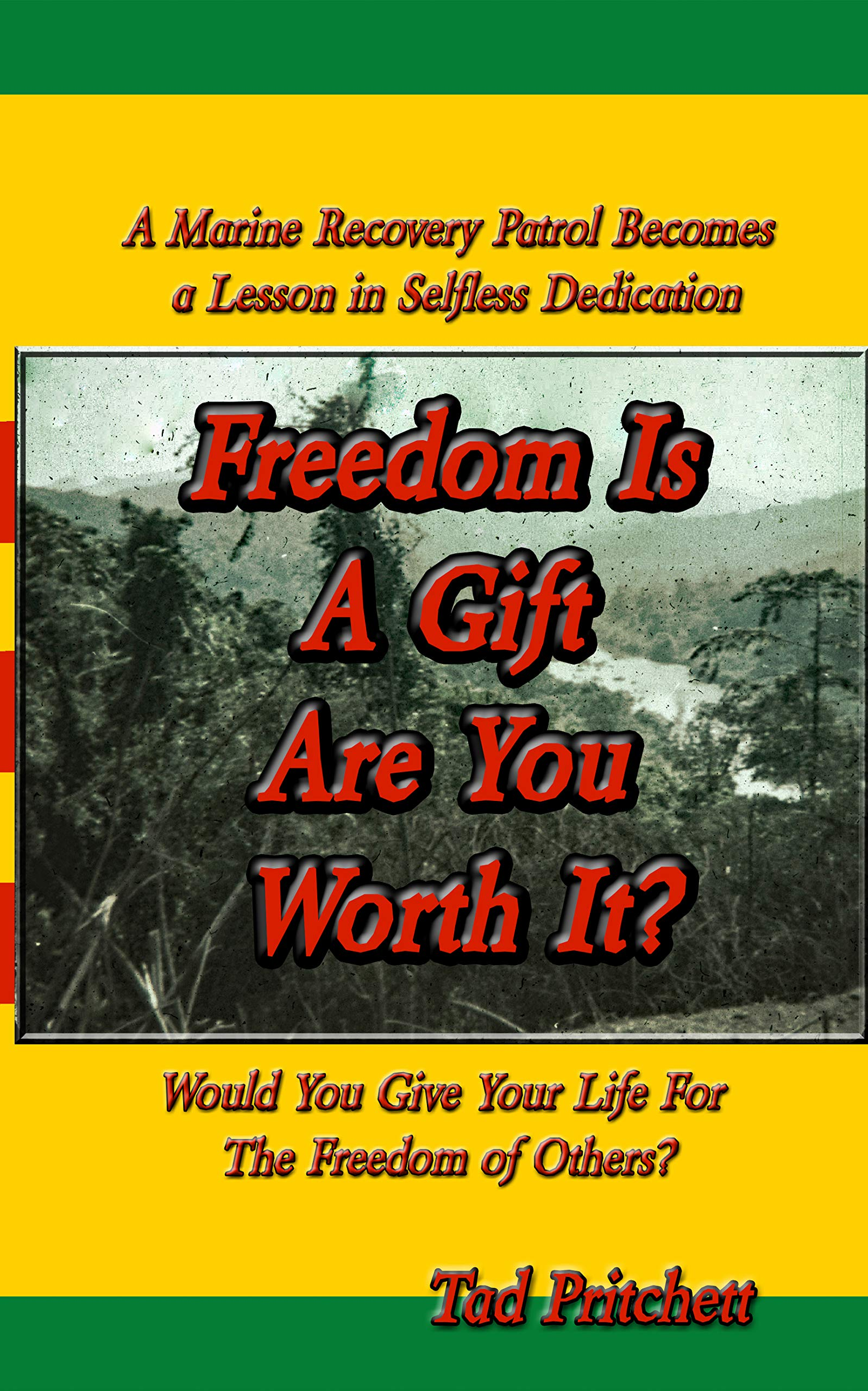 Freedom Is a Gift Are You Worth It?: Would You Give Your Life For The Freedom of Others? (Be An Adult Book 4)