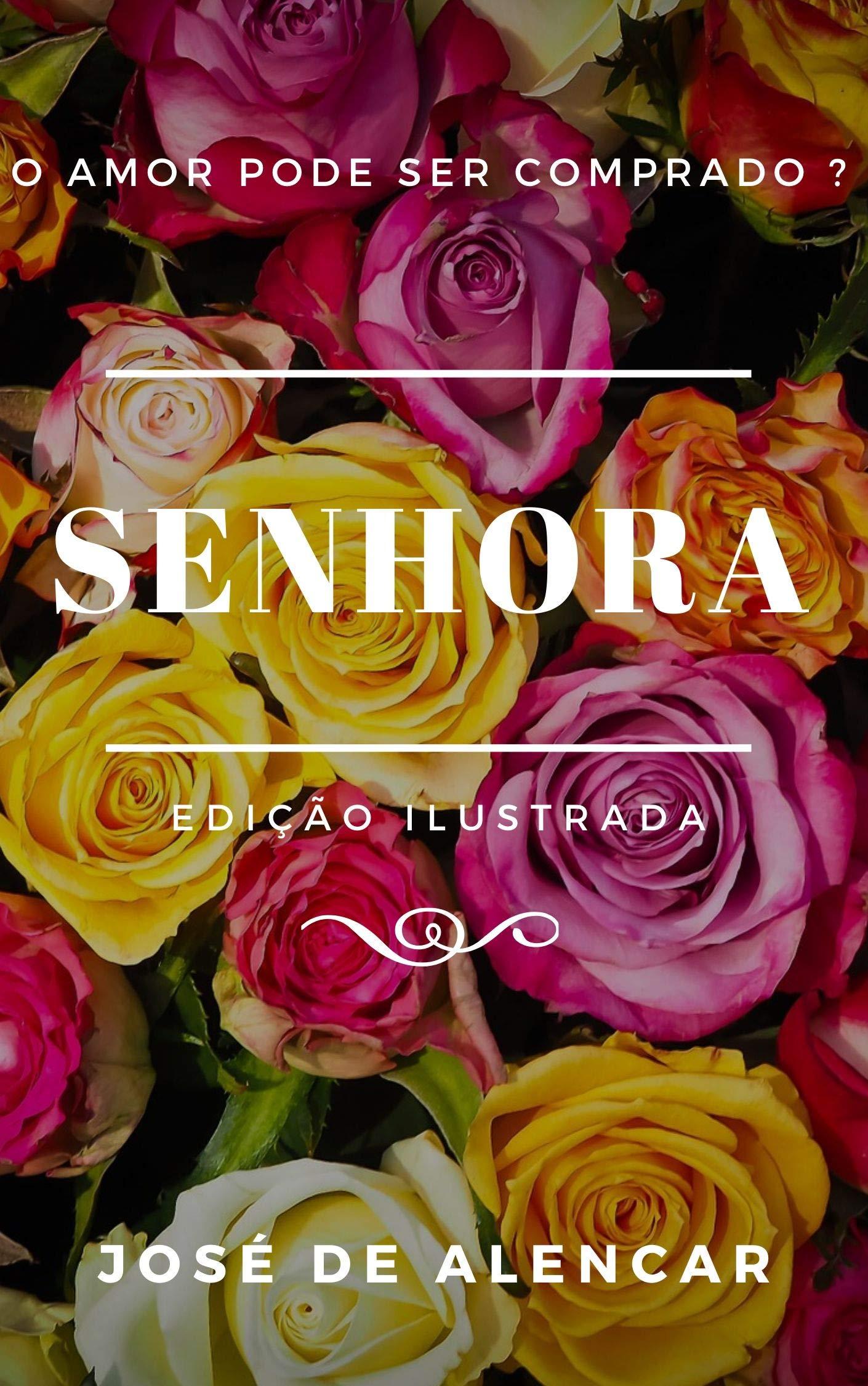 Senhora: Edição Ilustrada (Clássicos da Literatura Brasileira Livro 8)