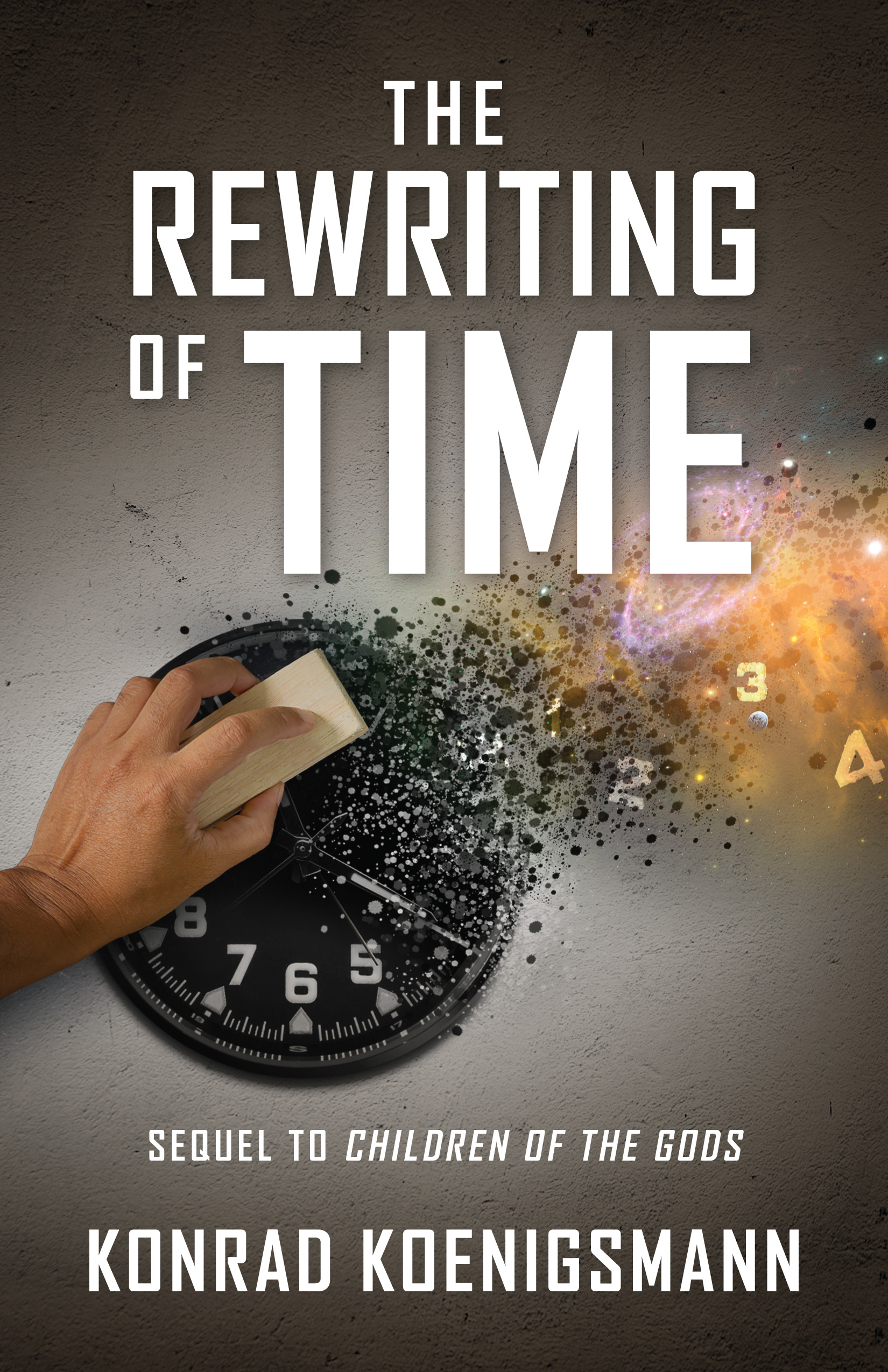 The Rewriting of Time: Sequel to Children of the Gods