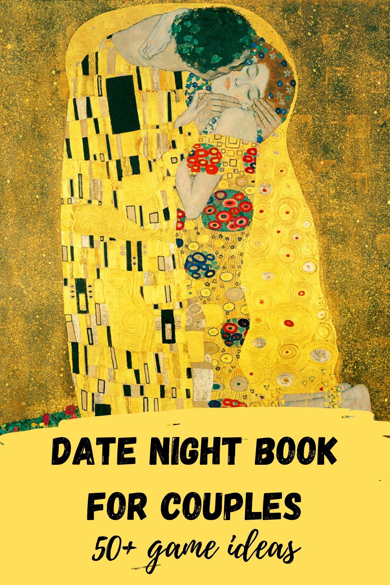 Date night flirting book for couples 50 + games at home - Gustav Klimt the Kiss Cover: Activity book for girlfrind or boyfriend