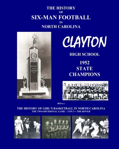 The History of Six-Man Football + Girl's Basketball [1945-69] in North Carolina - Clayton High School