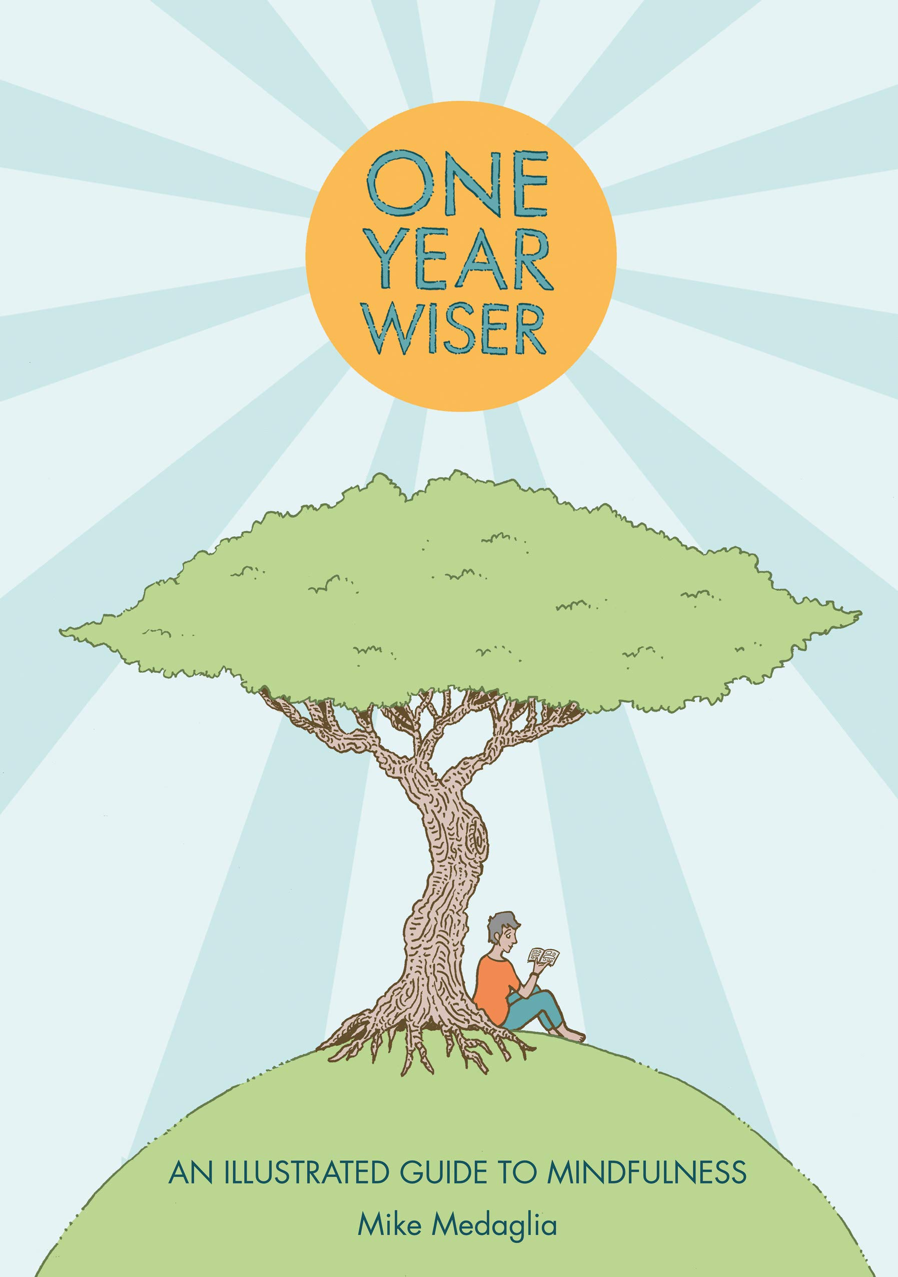 One Year Wiser: An Illustrated Guide to Mindfulness (Non-Fiction - SelfMadeHero)