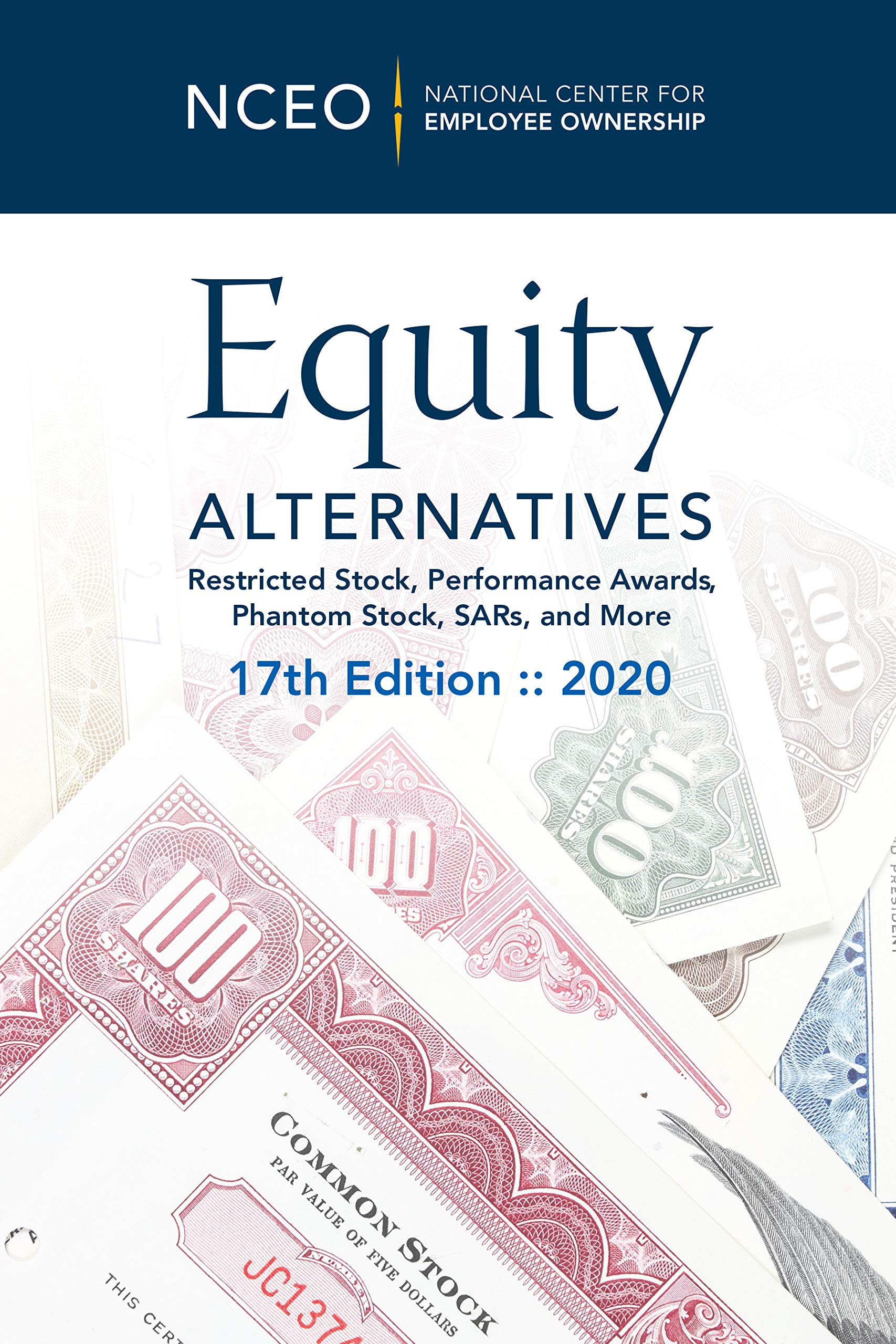 Equity Alternatives: Restricted Stock, Performance Awards, Phantom Stock, SARs, and More, 17th ed.