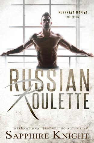 Russian Roulette: Russkaya Mafiya Collection (Russkaya Mafiya/Oath Keepers MC, #1-3)