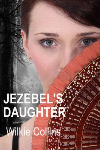 Jezebels Daughter: Classic Mystery Novel (FREE AUDIO BOOK DOWNLOAD & Annotated)