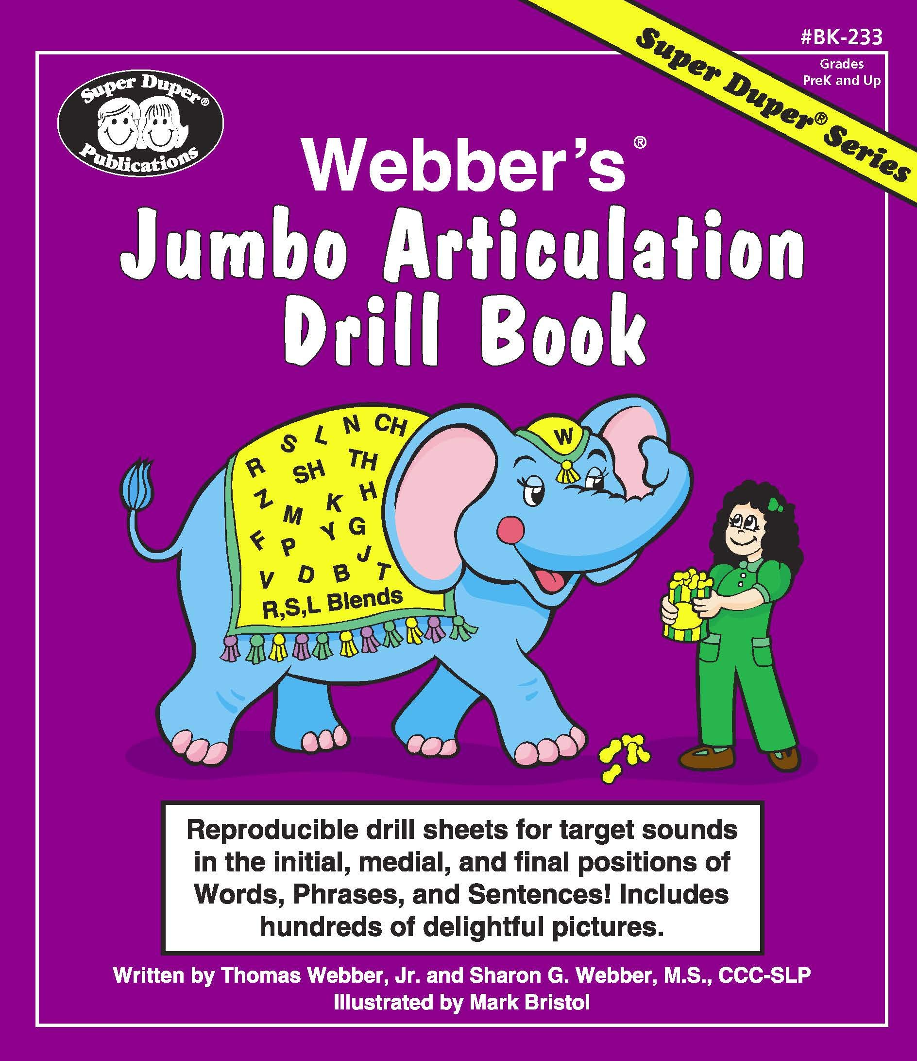 Webber's Jumbo Articulation Drill Book: Reproducible drill sheets for target sounds in the initial, medial, and final positions of words, phrases, and sentences! Includes hundreds of pictures.