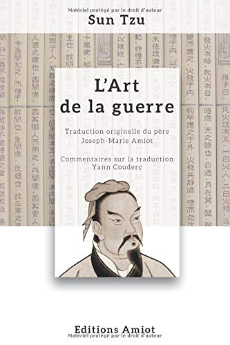 L'Art de la guerre: Traduction originelle du père Amiot, commentée