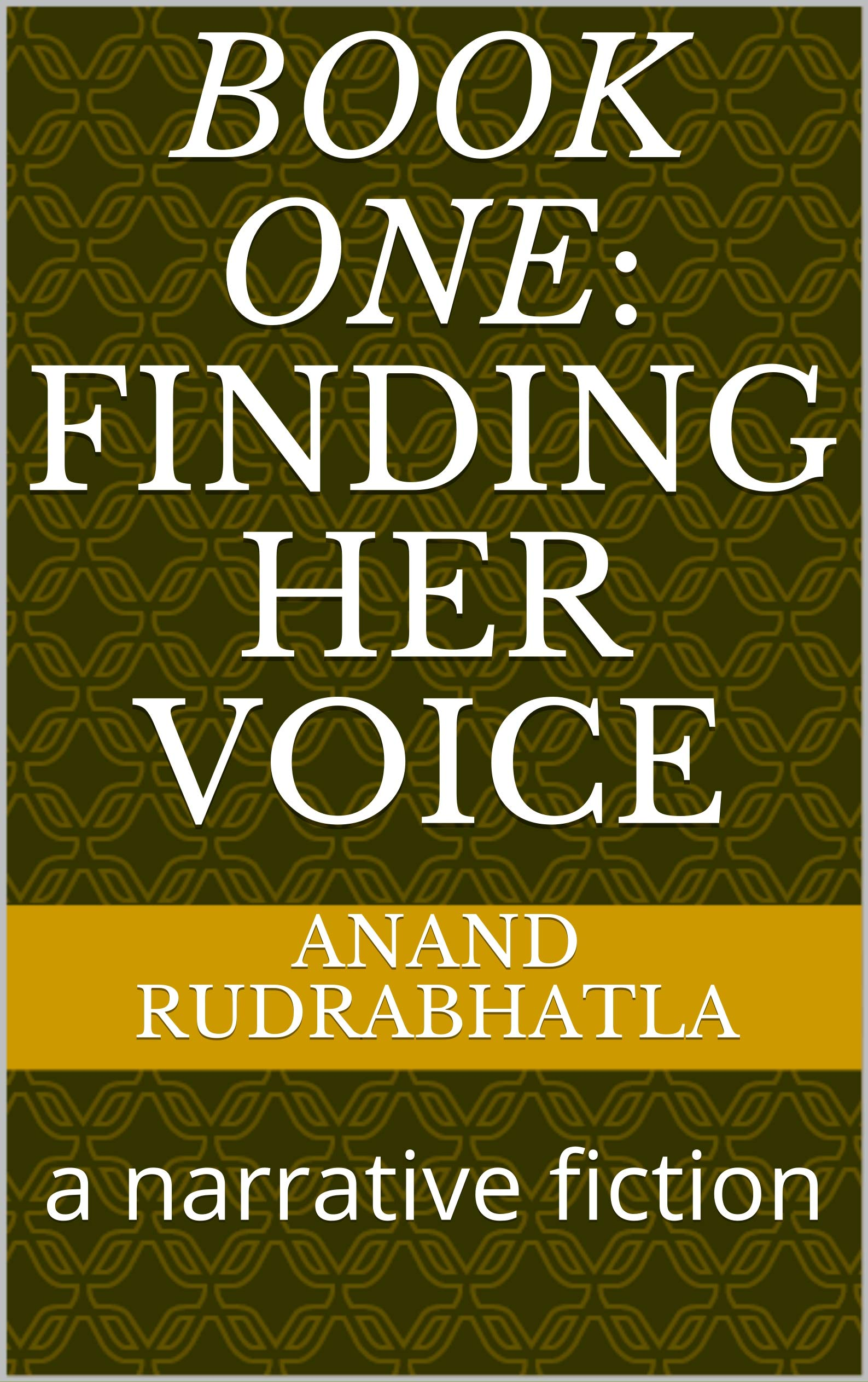 Book One: Finding her voice: a narrative fiction