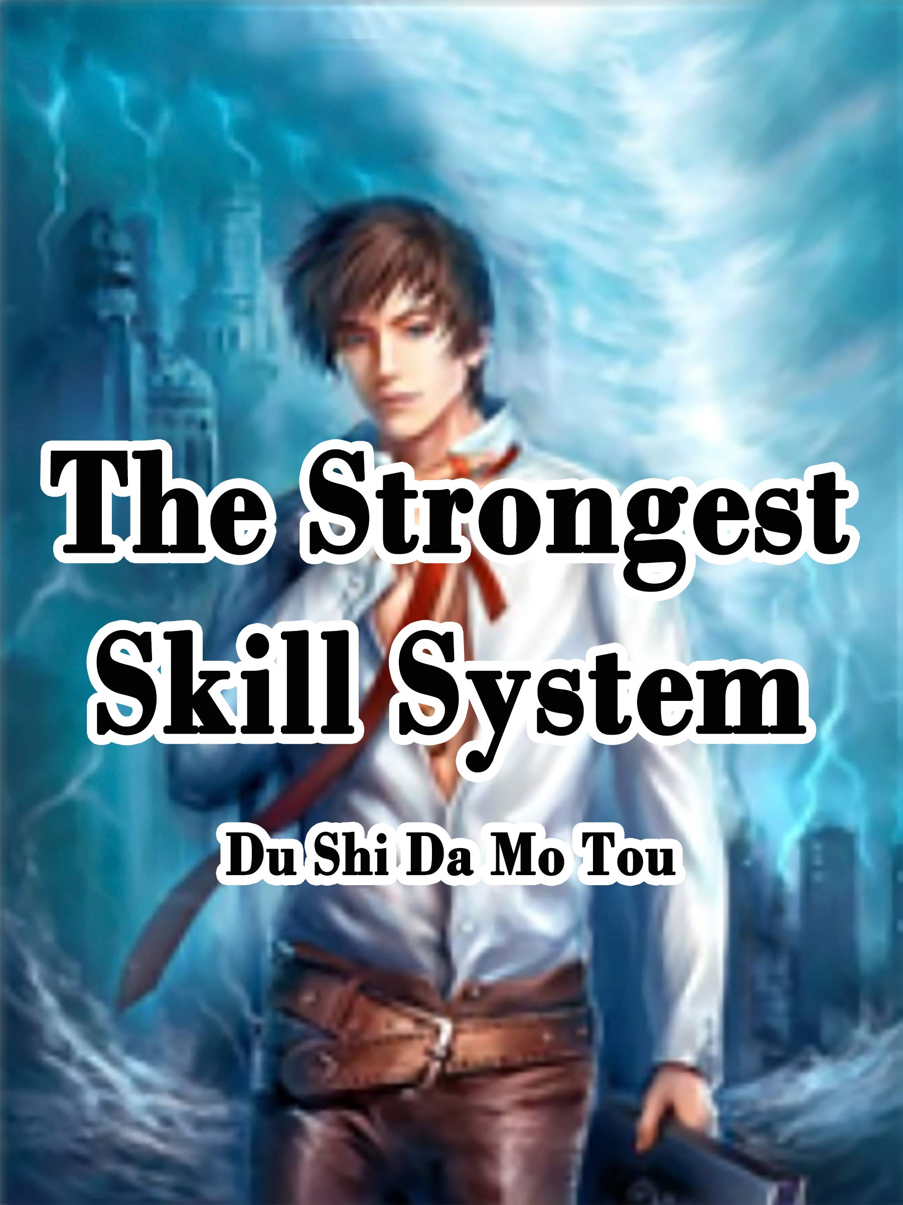 The Strongest Skill System: Volume 8