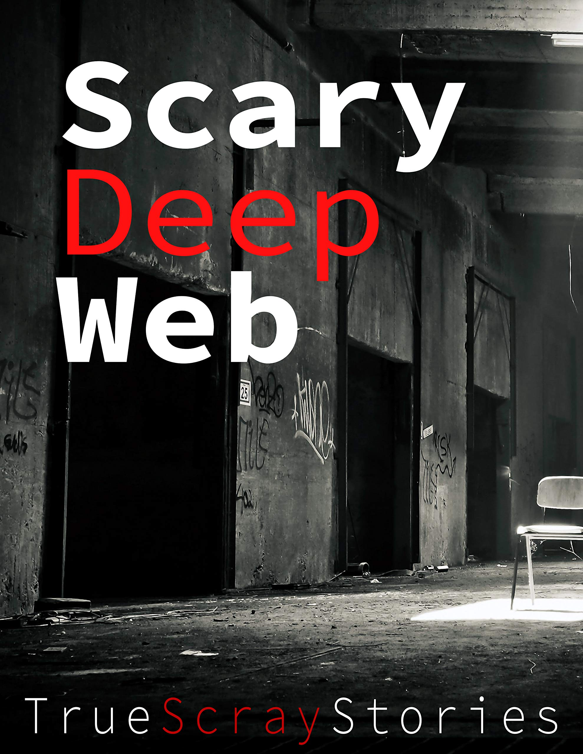 Scary Deep Web True Story : Bést Horror Creepy Scary Ghosts, Paranormal & Supernatural Horror Short Stories Anthology