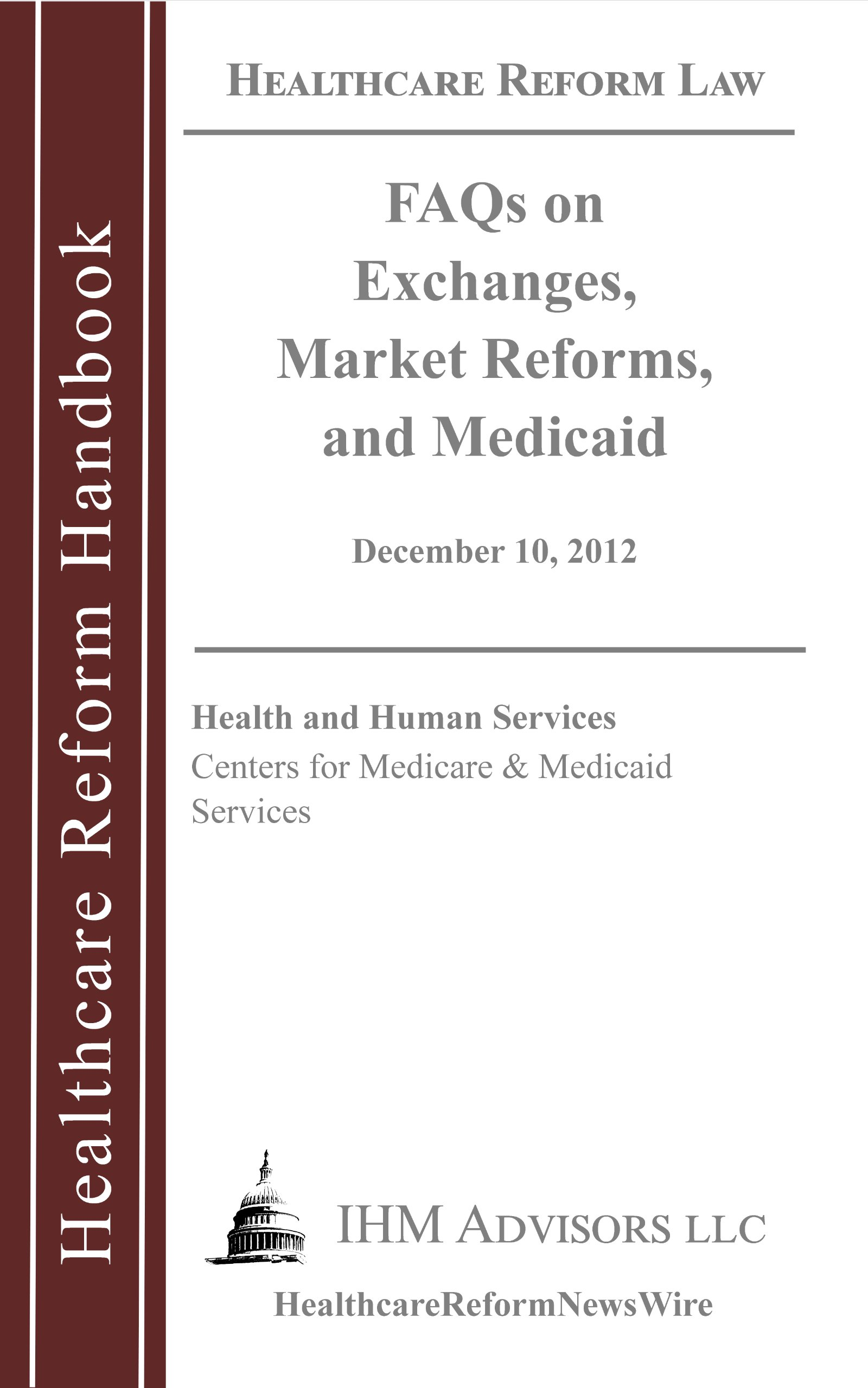 FAQs on Exchanges, Market Reforms, and Medicaid (Healthcare Reform Handbook - Law Notice)