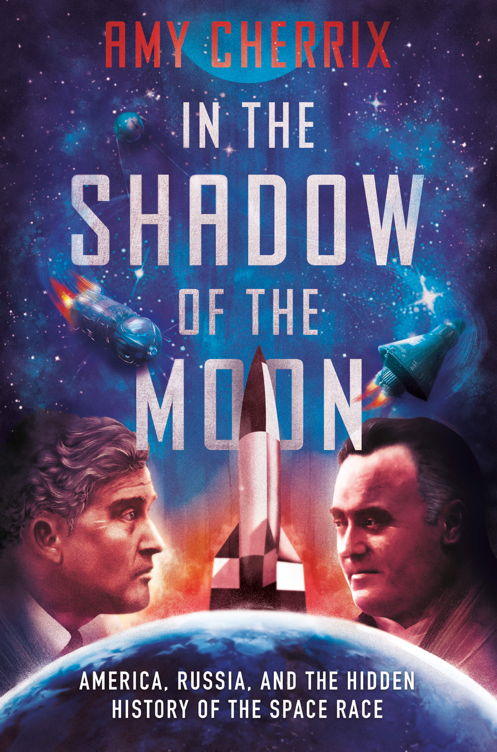 In the Shadow of the Moon: America, Russia, and the Hidden History of the Space Race