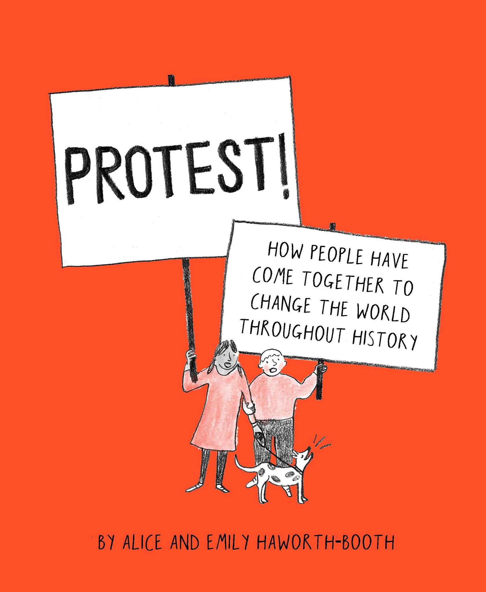 Protest!: How People Have Come Together to Change the World Throughout History