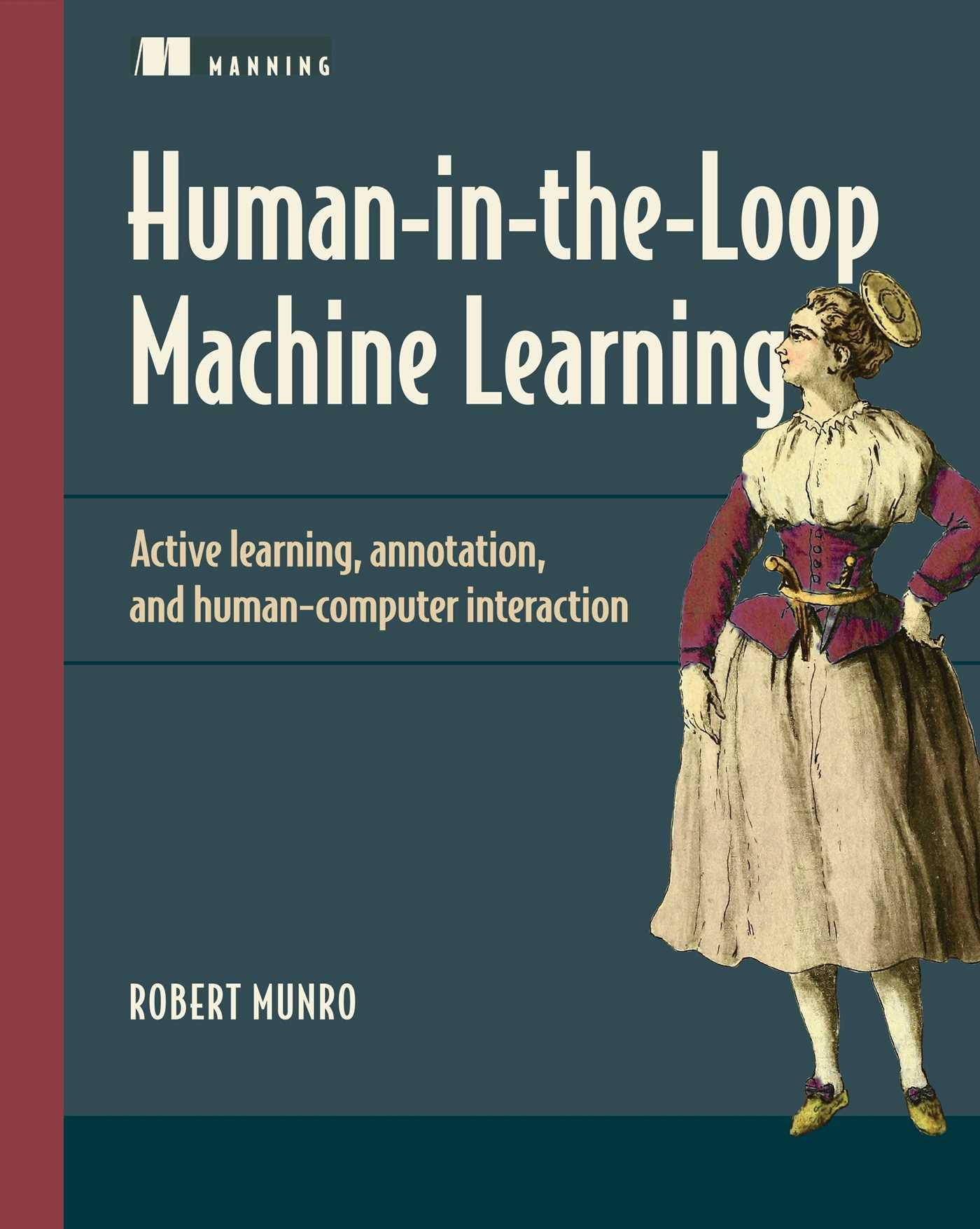 Human-in-the-Loop Machine Learning: Active learning, annotation, and human-computer interaction