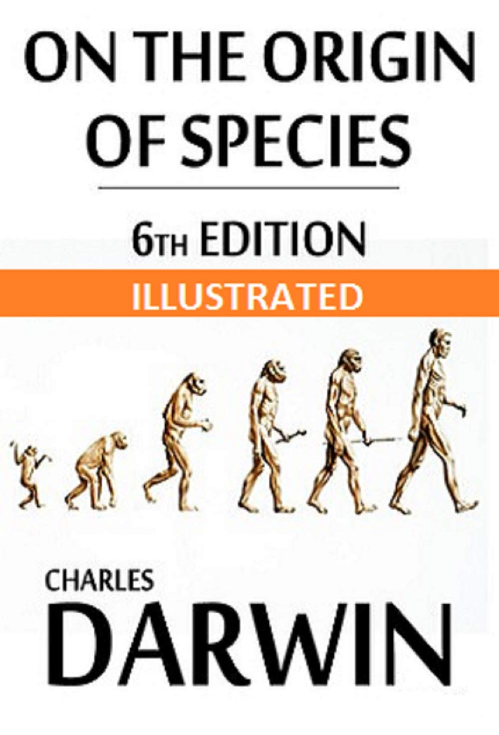 On the Origin of Species, 6th Edition Illustrated