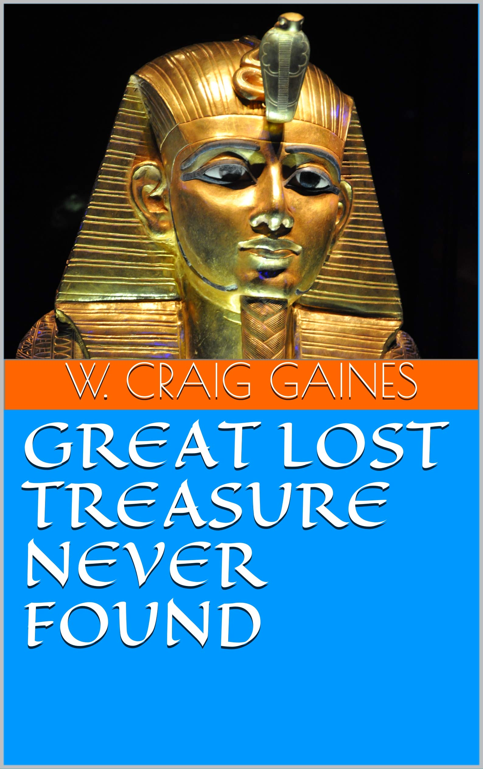 GREAT LOST TREASURE NEVER FOUND