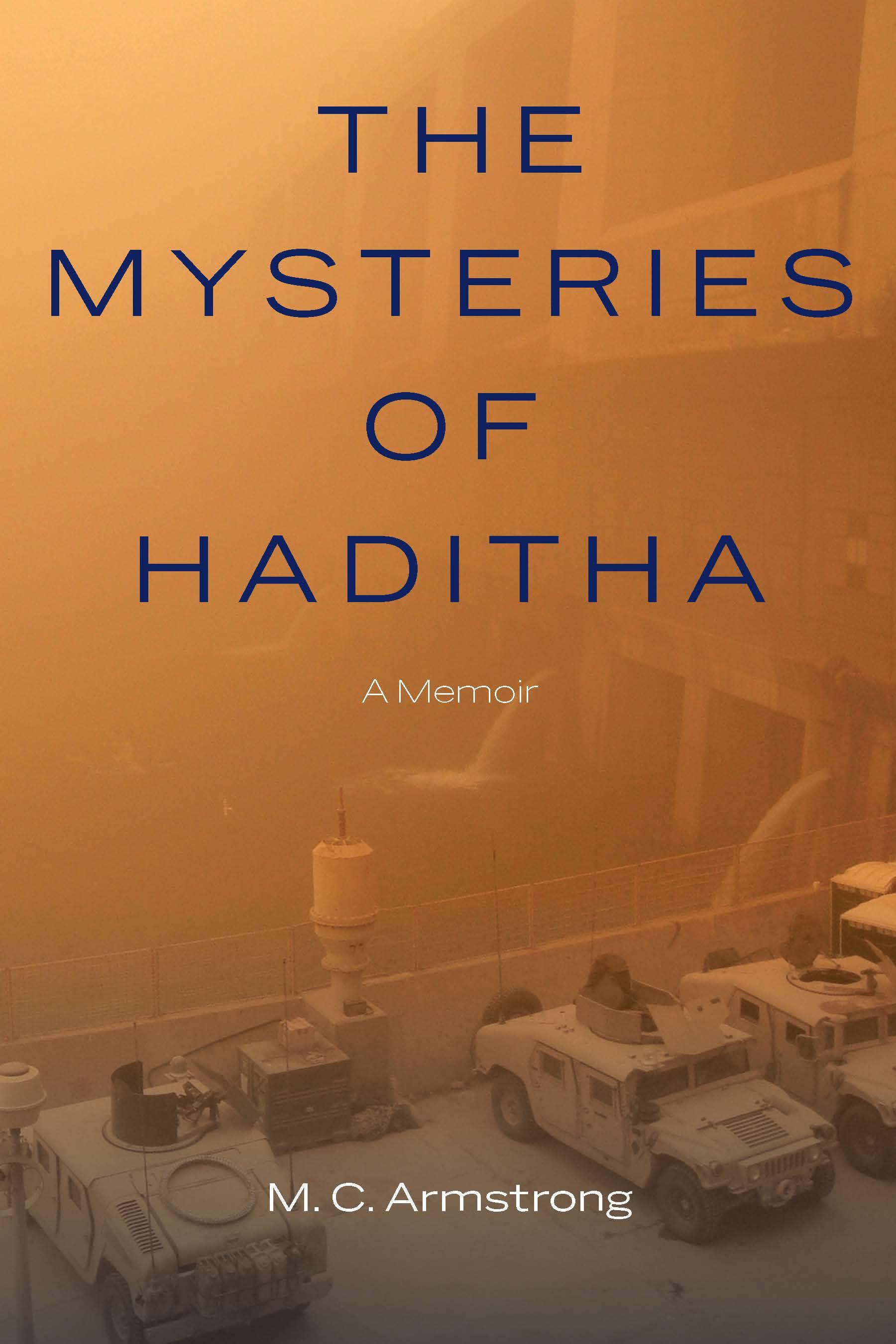 The Mysteries of Haditha: A Memoir