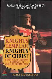 Knights Templar Knights of Christ: Fakta Rahasia Yang Tak Terungkap The Da Vinci Code