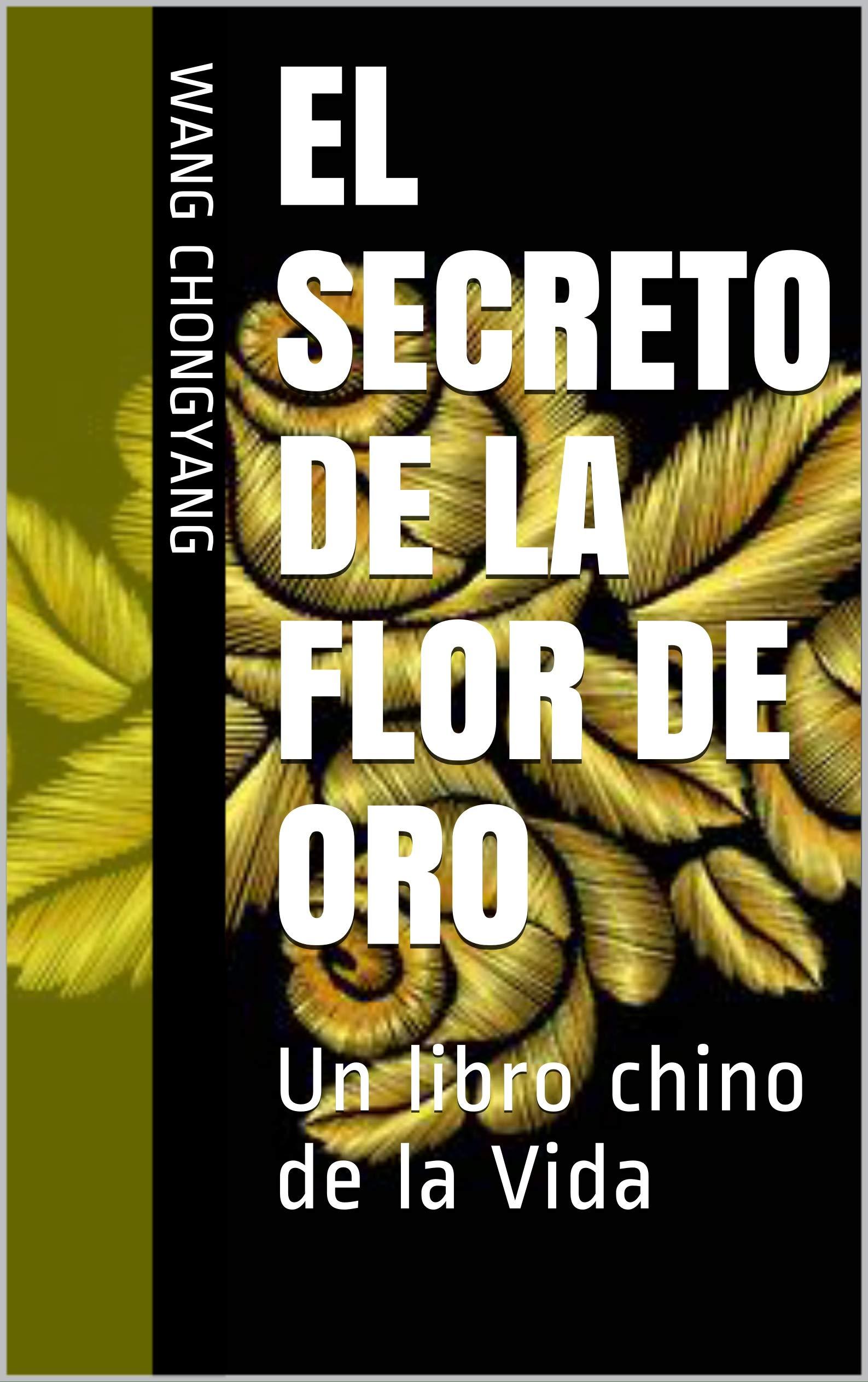 El Secreto de la Flor de Oro: Un libro chino de la Vida