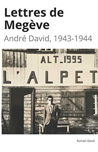 Lettres de Megève: André David, 1943-1944