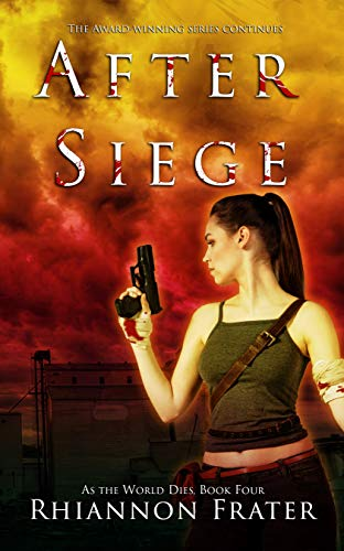 After Siege (As The World Dies, #4)